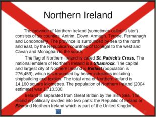 Northern Ireland The province of Northern Ireland (sometimes called 'Ulster')