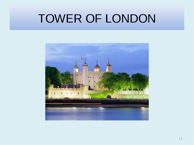 TOWER OF LONDON *