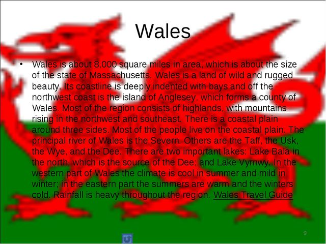 Wales is about 8,000 square miles in area, which is about the size of the sta...