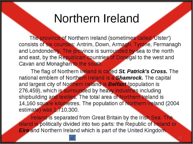 Northern Ireland The province of Northern Ireland (sometimes called 'Ulster')...