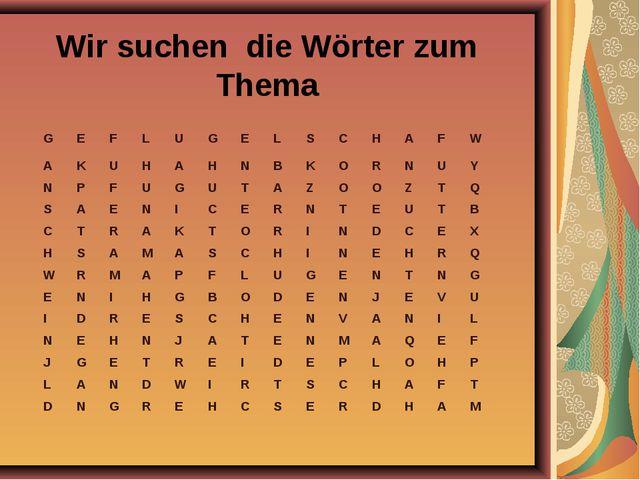 Wir suchen die Wörter zum Thema GEFLUGELSCHAFW AKUHAHNBK...