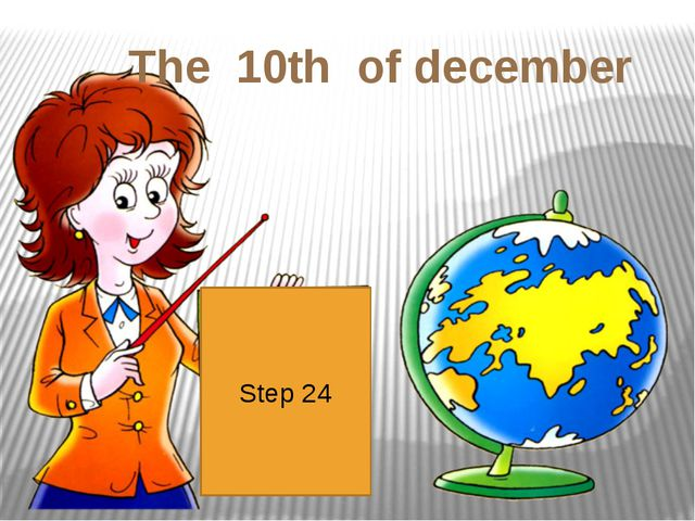 Step 24 The 10th of december