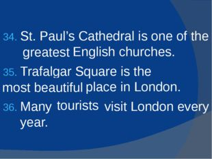 St. Paul's Cathedral is one of the (great) English churches. Trafalgar Square