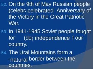 On the 9th of May Russian people (celebrate) the 70th Anniversary of the Vict