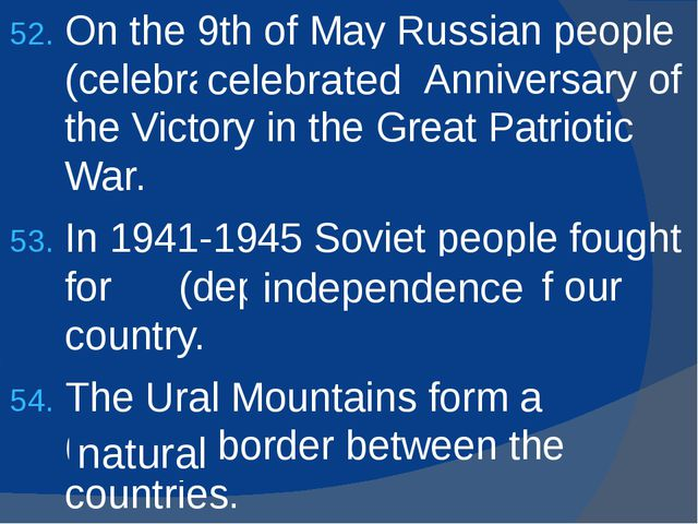 On the 9th of May Russian people (celebrate) the 70th Anniversary of the Vict...