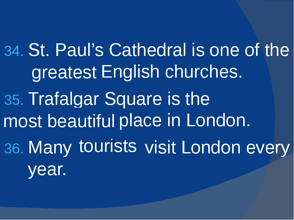 St. Paul's Cathedral is one of the (great) English churches. Trafalgar Square...