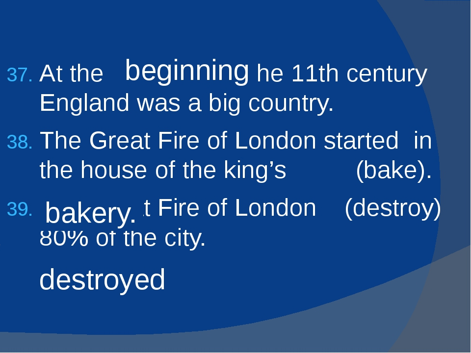 At the (begin) of the 11th century England was a big country. The Great Fire...
