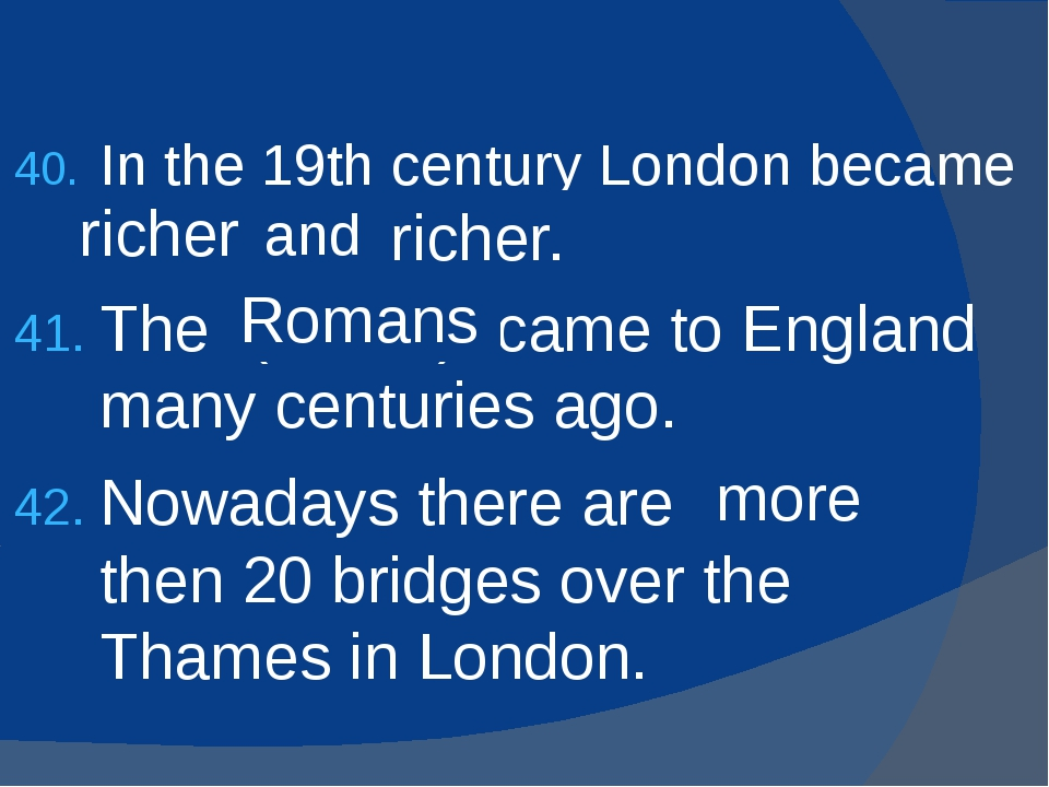 In the 19th century London became (rich) and (rich). The (Rome) came to Engla...