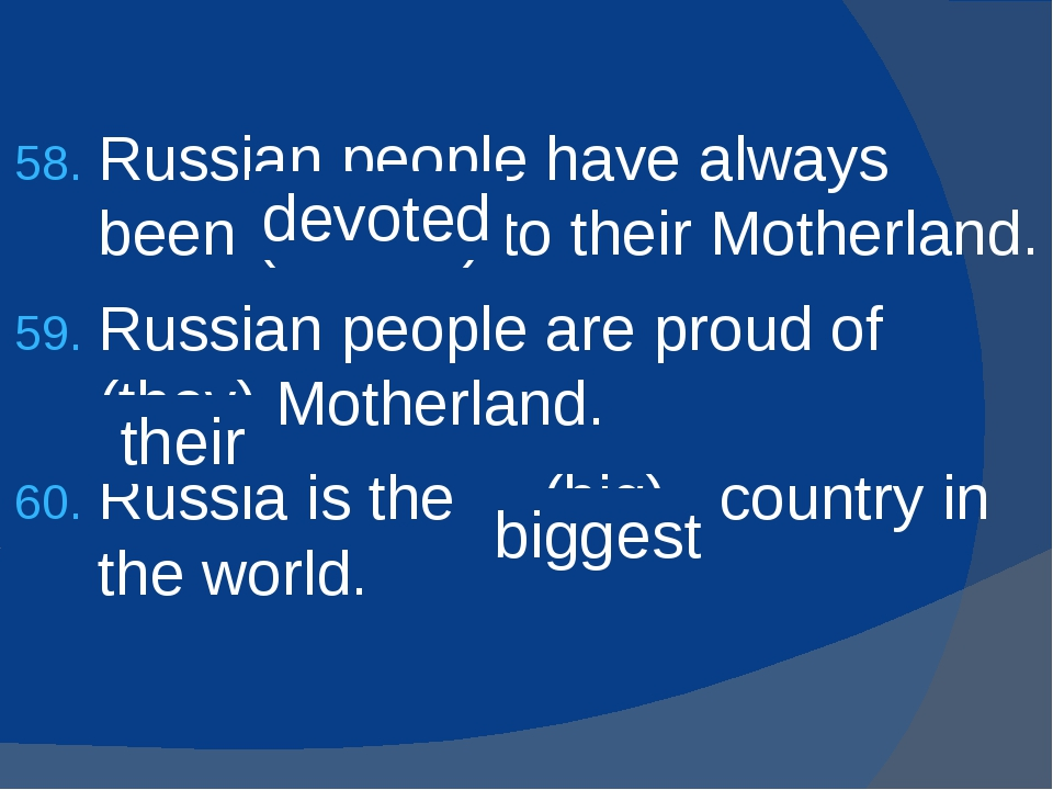 Russian people have always been (devote) to their Motherland. Russian people...