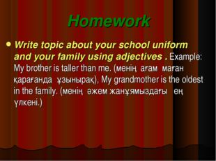 Homework Write topic about your school uniform and your family using adjectiv
