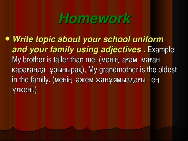 Homework Write topic about your school uniform and your family using adjectiv...
