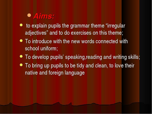 """Aims: to explain pupils the grammar theme """"irregular adjectives"""" and to do ex..."""