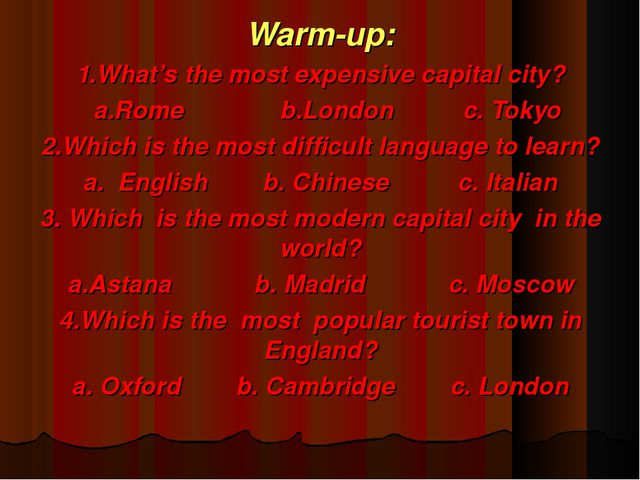 Warm-up: 1.What's the most expensive capital city? a.Rome b.London c. Tokyo 2...
