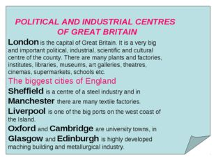 POLITICAL AND INDUSTRIAL CENTRES OF GREAT BRITAIN London is the capital of G