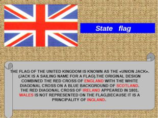 THE FLAG OF THE UNITED KINGDOM IS KNOWN AS THE «UNION JACK». (JACK IS A SAILI