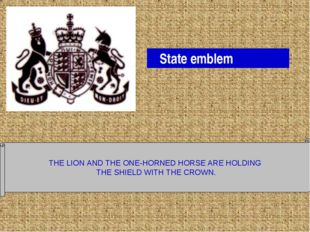 THE LION AND THE ONE-HORNED HORSE ARE HOLDING THE SHIELD WITH THE CROWN. Sta