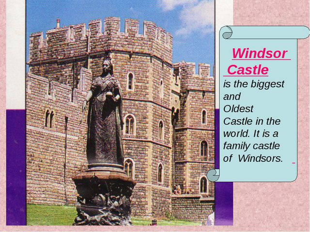 Windsor Castle is the biggest and Oldest Castle in the world. It is a family...