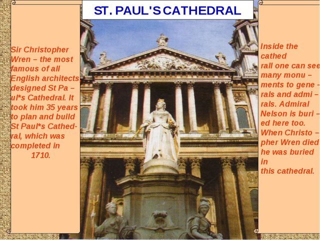 ST. PAUL'S CATHEDRAL Sir Christopher Wren – the most famous of all English a...
