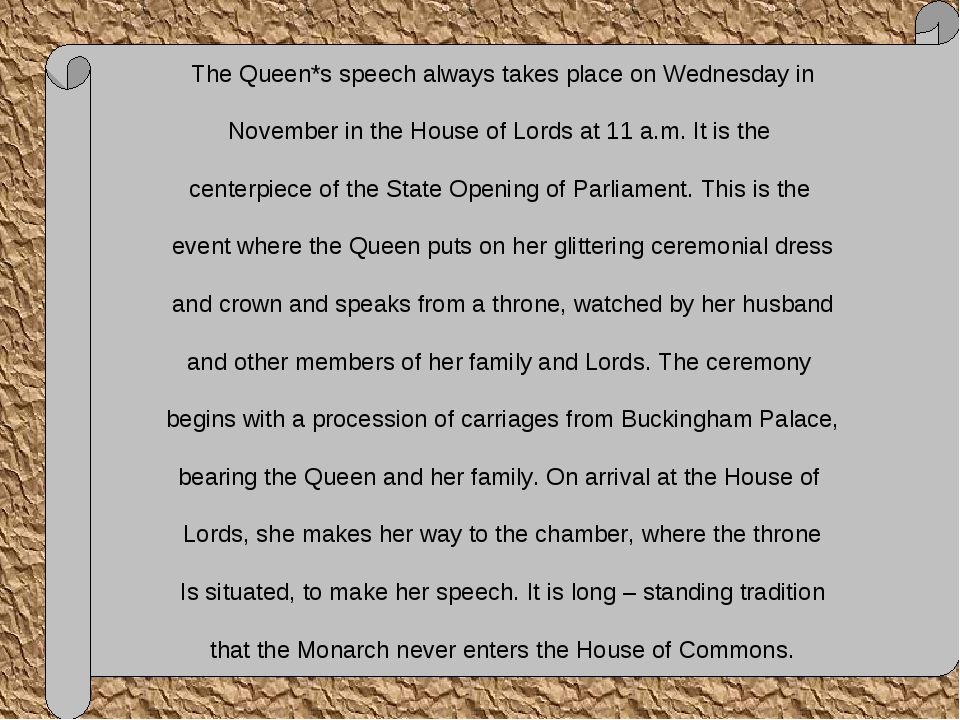 The Queen*s speech always takes place on Wednesday in November in the House...