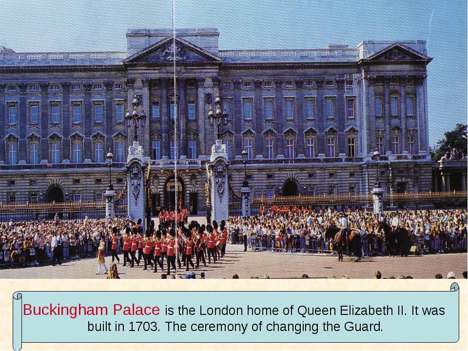 Buckingham Palace is the London home of Queen Elizabeth II. It was built in 1...