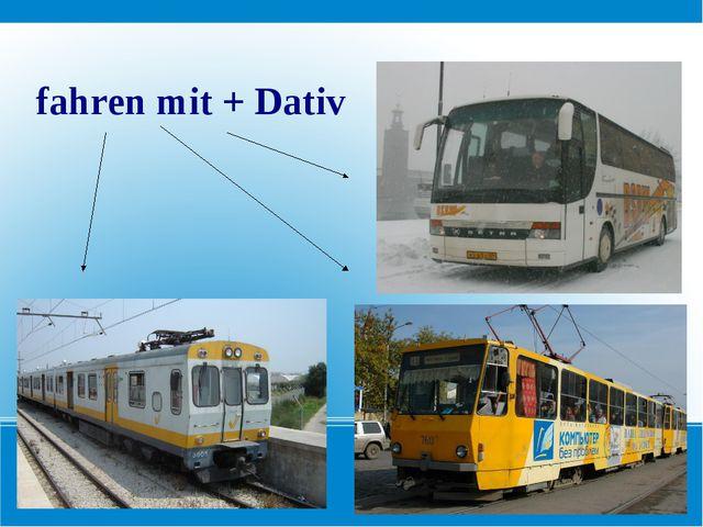 fahren mit + Dativ