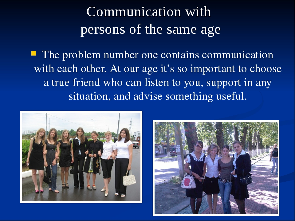 The problem number one contains communication with each other. At our age it'...