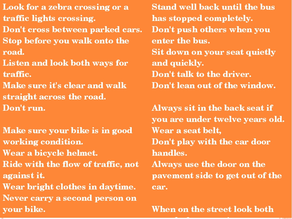 Look for a zebra crossing or a traffic lights crossing. Don't cross between...