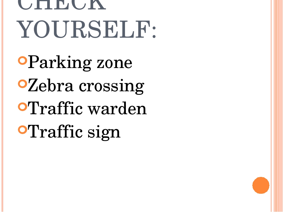 CHECK YOURSELF: Parking zone Zebra crossing Traffic warden Traffic sign