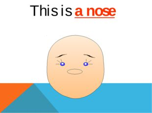 This is a nose