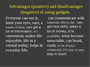 Advantages (positive) and disadvantages (negative) of using gadgets Everyone