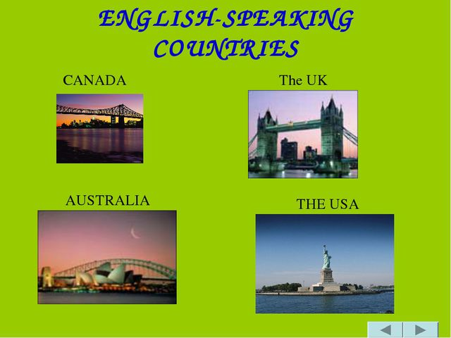 ENGLISH-SPEAKING COUNTRIES CANADA The UK AUSTRALIA THE USA