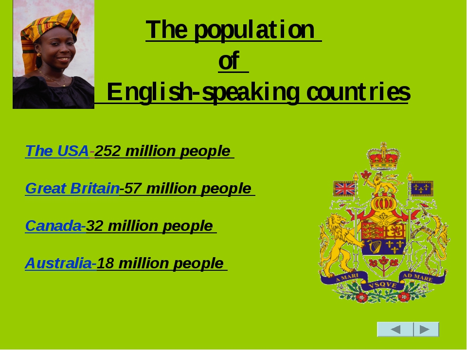 The population of English-speaking countries The USA-252 million people Grea...