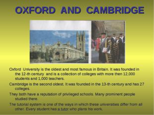 OXFORD AND CAMBRIDGE Oxford University is the oldest and most famous in Brita