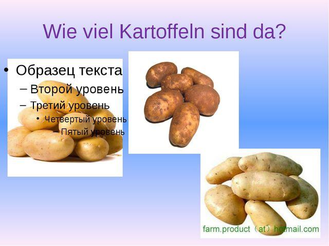 Wie viel Kartoffeln sind da?