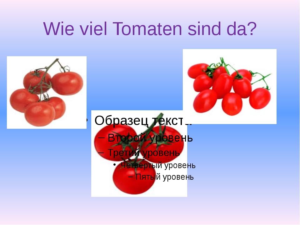 Wie viel Tomaten sind da?