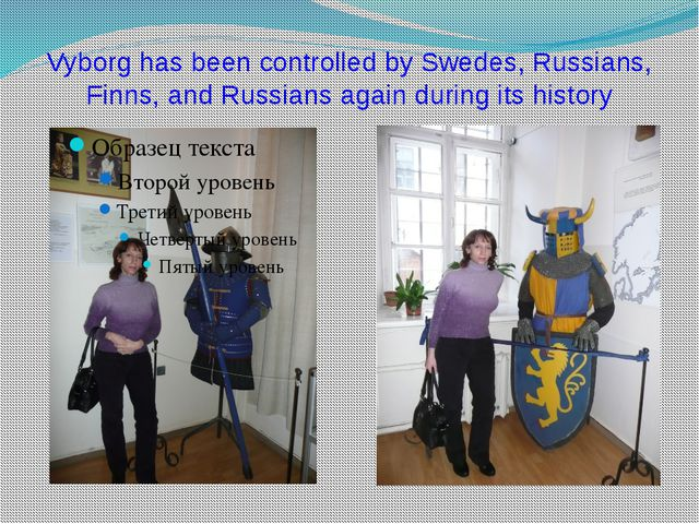 Vyborg has been controlled by Swedes, Russians, Finns, and Russians again dur...