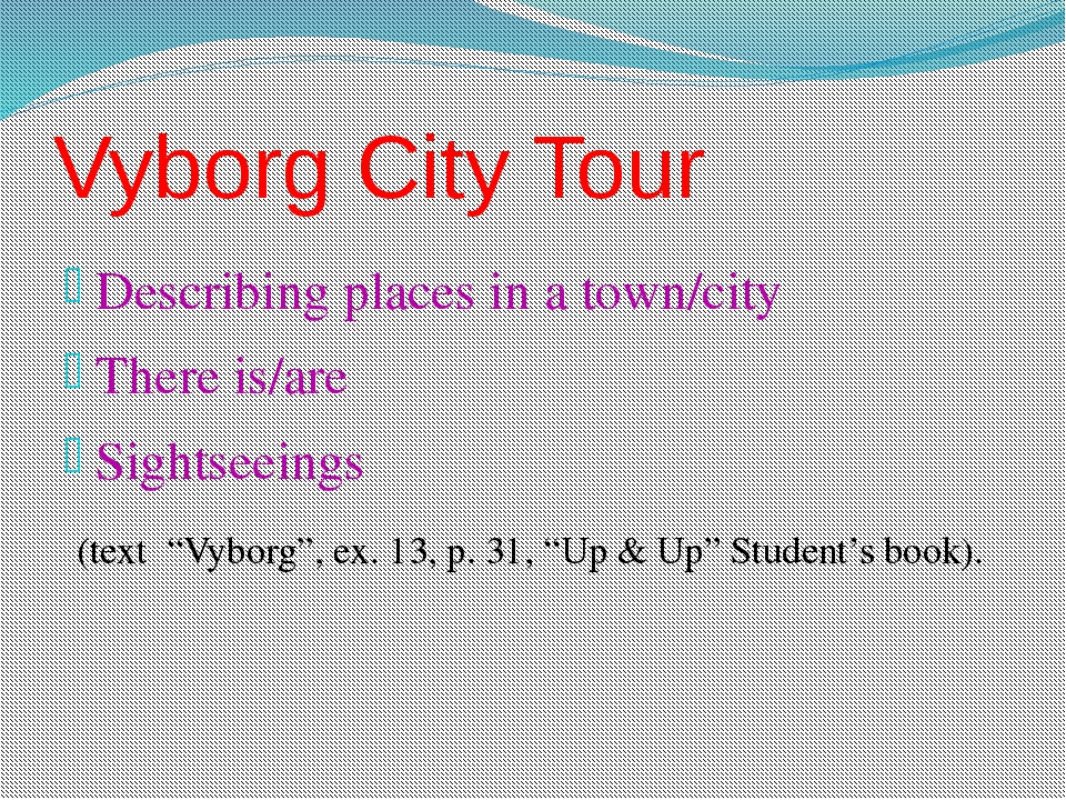 Vyborg City Tour Describing places in a town/city There is/are Sightseeings (...