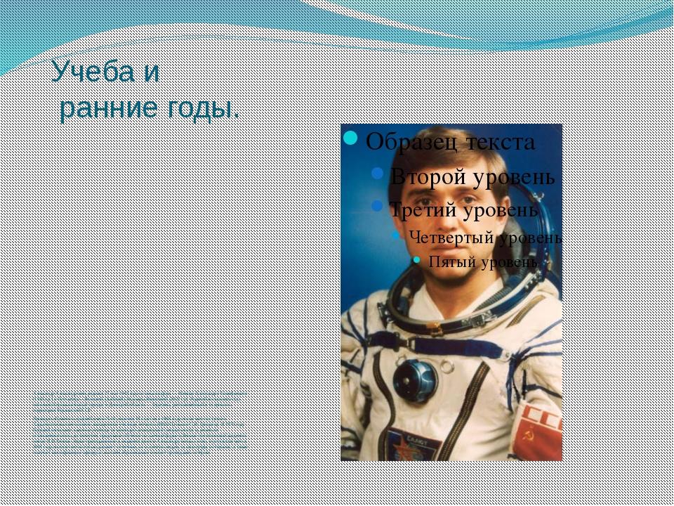 Учеба и ранние годы. Александр Александрович родился 27 мая 1948 года в семье...