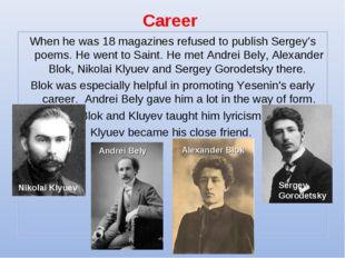 Career Nikolai Klyuev Sergey Gorodetsky Alexander Blok Andrei Bely