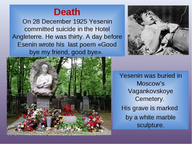 Death On 28 December 1925 Yesenin committed suicide in the Hotel Angleterre....
