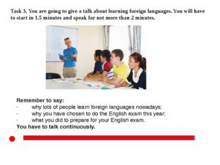 Task 3. You are going to give a talk about learning foreign languages. You w