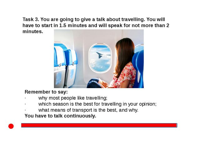 Task 3. You are going to give a talk about travelling. You will have to star...