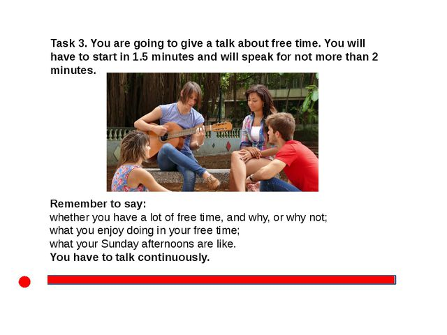 Task 3. You are going to give a talk about free time. You will have to start...