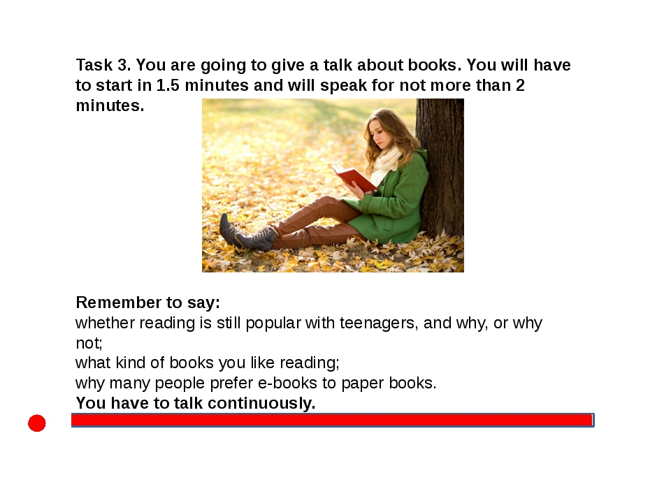 Task 3. You are going to give a talk about books. You will have to start in...