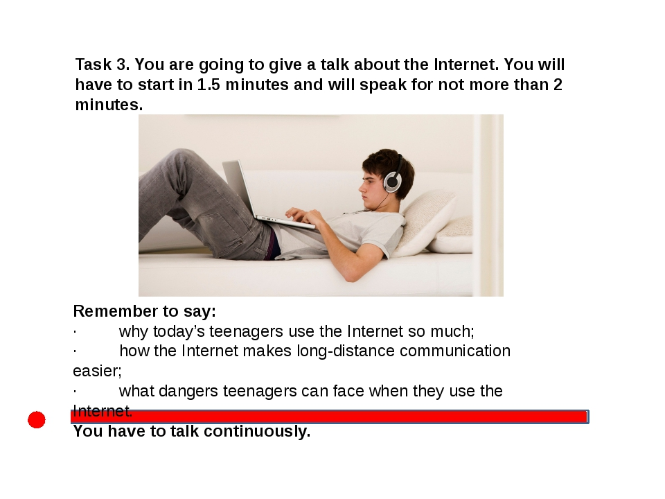 Task 3. You are going to give a talk about the Internet. You will have to st...
