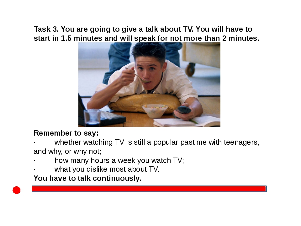 Task 3. You are going to give a talk about TV. You will have to start in 1.5...