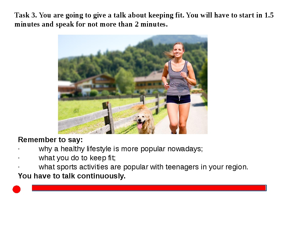 Task 3. You are going to give a talk about keeping fit. You will have to sta...