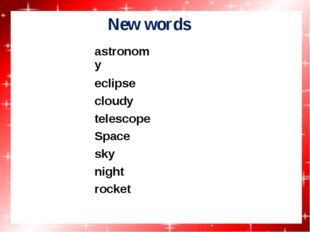 New words 				 				 				 				 				 				 				 				 astronomy eclipse cloudy te