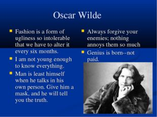 Oscar Wilde Fashion is a form of ugliness so intolerable that we have to alte