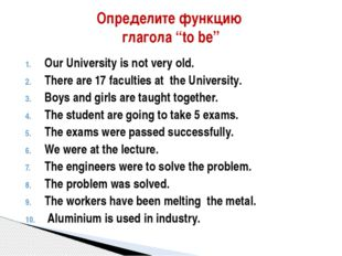 Our University is not very old. There are 17 faculties at the University. Boy